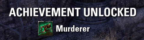 ACHIEVEMENT UNLOCKED Murderer