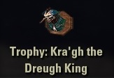 Trophy: Kra'gh the Dreugh King
